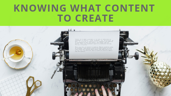 How to know what content to create?