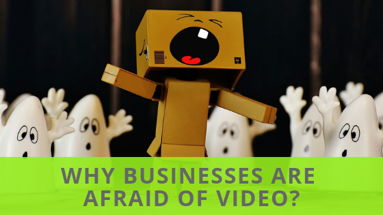 Why are companies afraid of video?