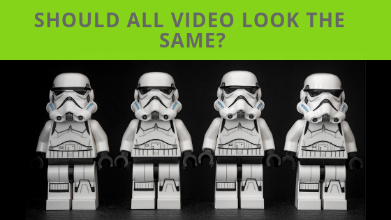 Should all video look the same?