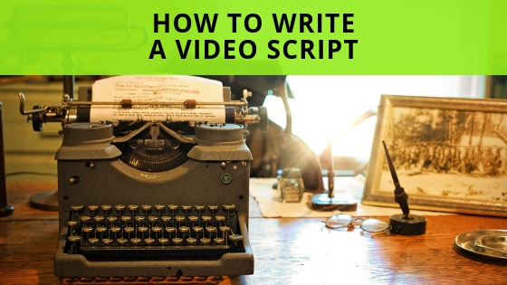 How To Write A Video Script - Smarter Video