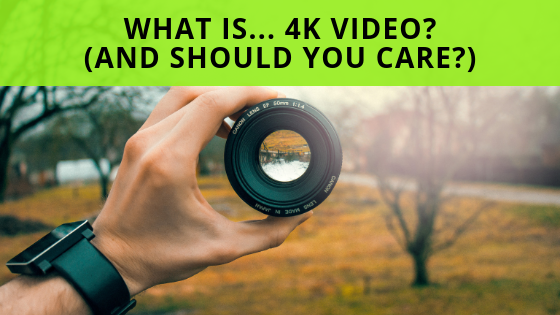 What is… 4k And Do You Need To Care?