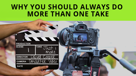 Why You Should Always Do More Than One Take