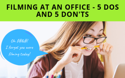 Filming At An Office – 5 Dos and 5 Don'ts