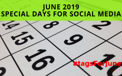 June 2019 – Special Days For Your Social Media Marketing